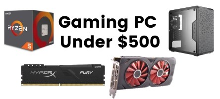 $500 budget gaming pc